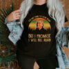 You May Think I've Gone Insane But I Promise I Will Kill Again Vintage shirt
