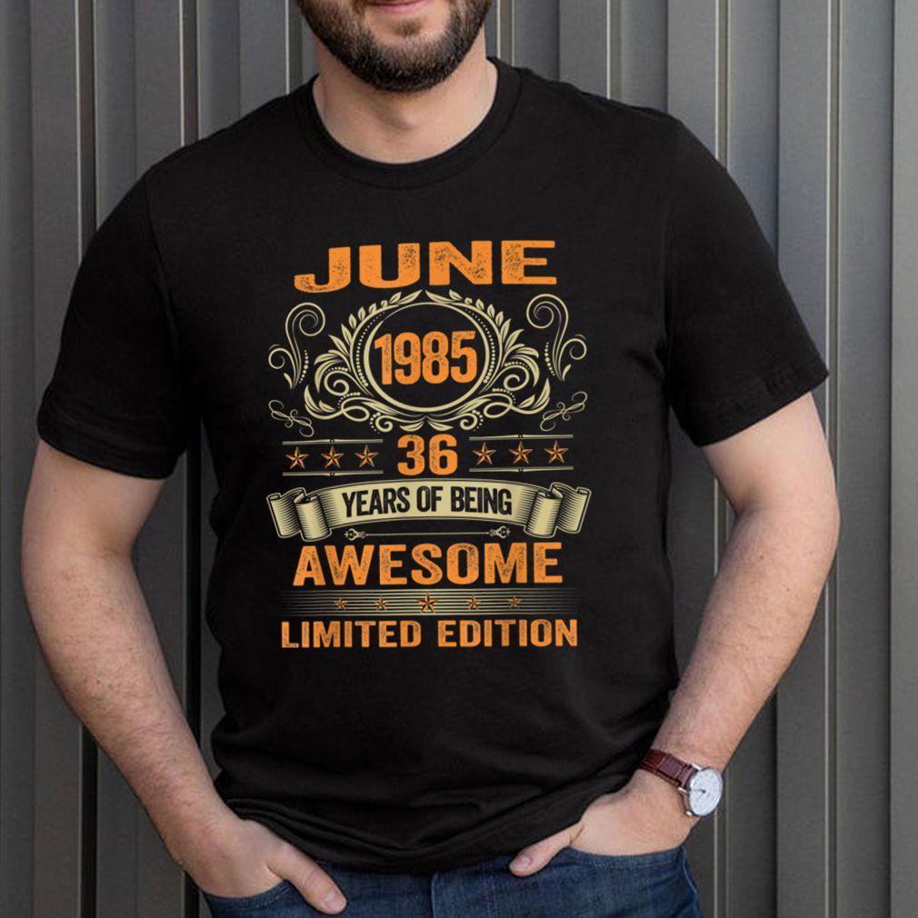 36th Birthday Decorations June 1985 Men Women 36 Years Old T Shirt 3