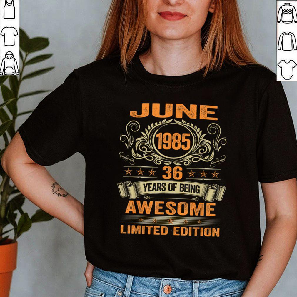 36th Birthday Decorations June 1985 Men Women 36 Years Old T Shirt