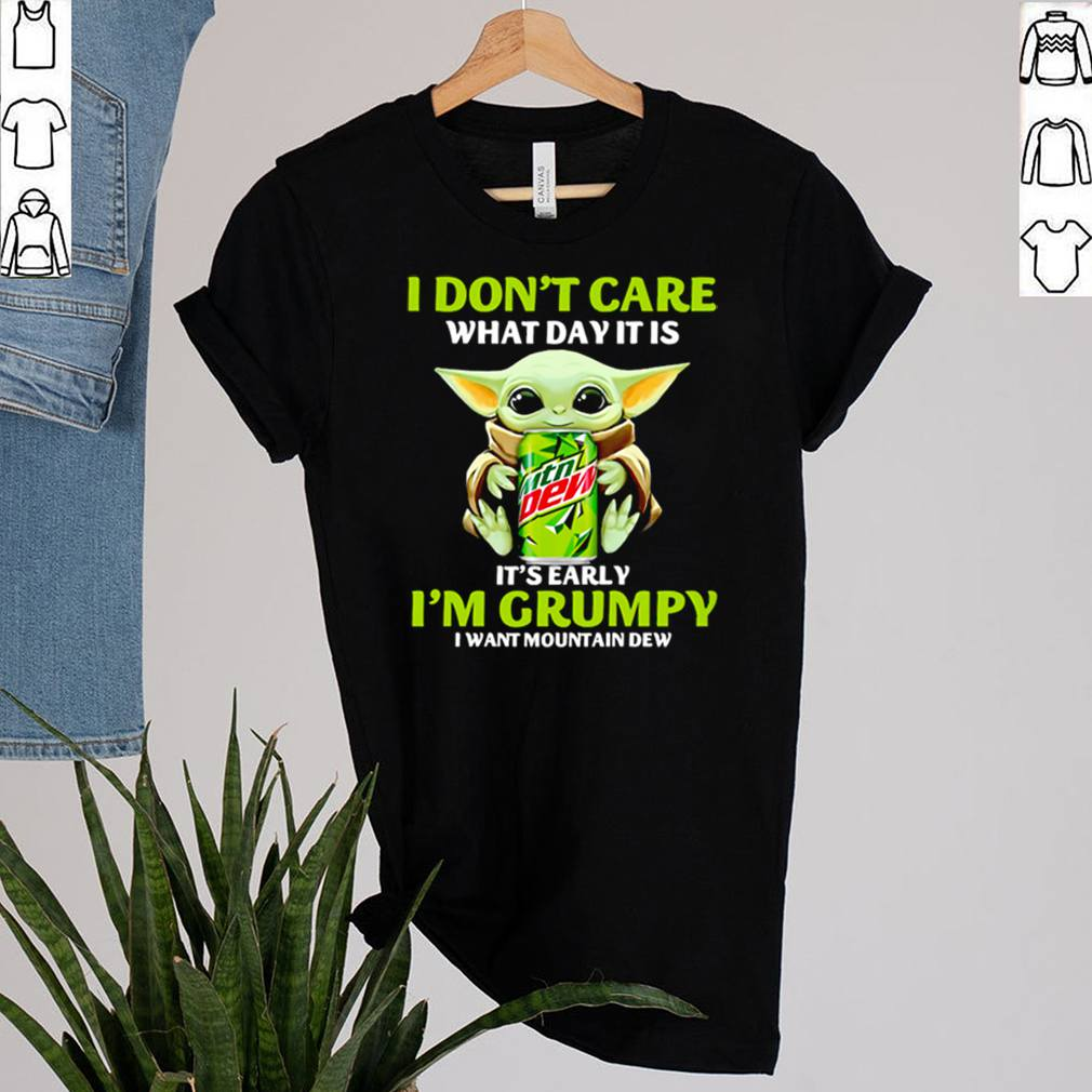 Baby Yoda I dont care what day it is Its early Im grumpy I want Mountain Dew shirt 2