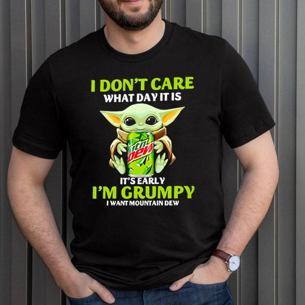 Baby Yoda I dont care what day it is Its early Im grumpy I want Mountain Dew shirt 3