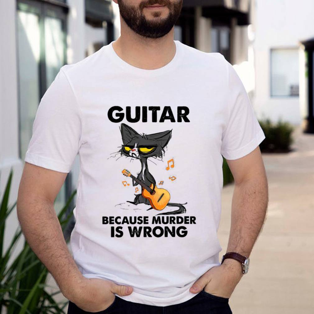 Black Cat Playing Guitar Because Murder Is Wrong shirt