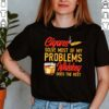Cigar anatomy smoker solve most of my problems whiskey does the rest shirt