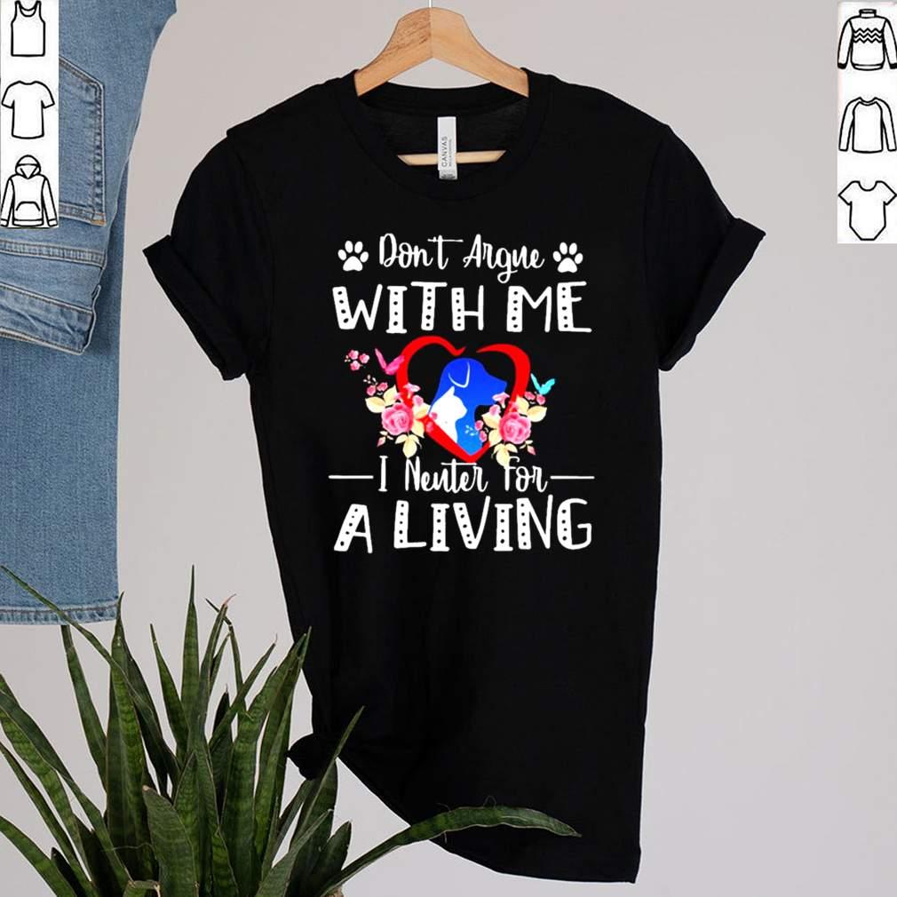 Dont Argue With Me I Enter For A Living Shirt 1 1