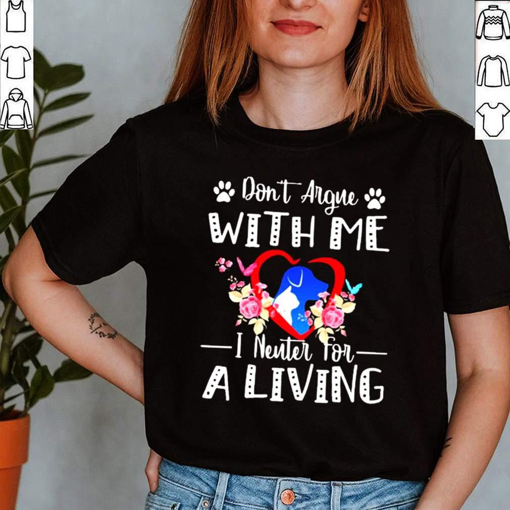 Dont Argue With Me I Enter For A Living Shirt 3 1
