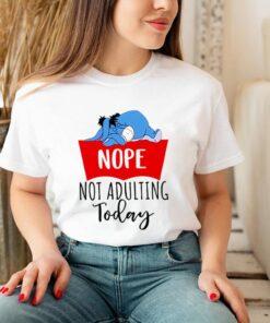 Eeyore nope not adulting today shirt 3
