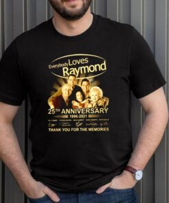 Everybody loves Raymond 25th anniversary 1996 2021 thank you for the memories signature shirt 3