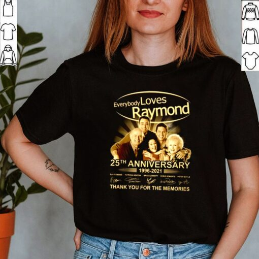 Everybody loves Raymond 25th anniversary 1996 2021 thank you for the memories signature shirt