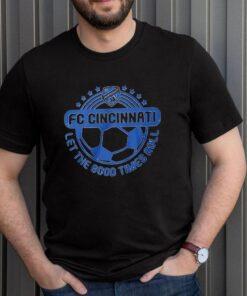 FC Cincinnati let the good times roll shirt 3