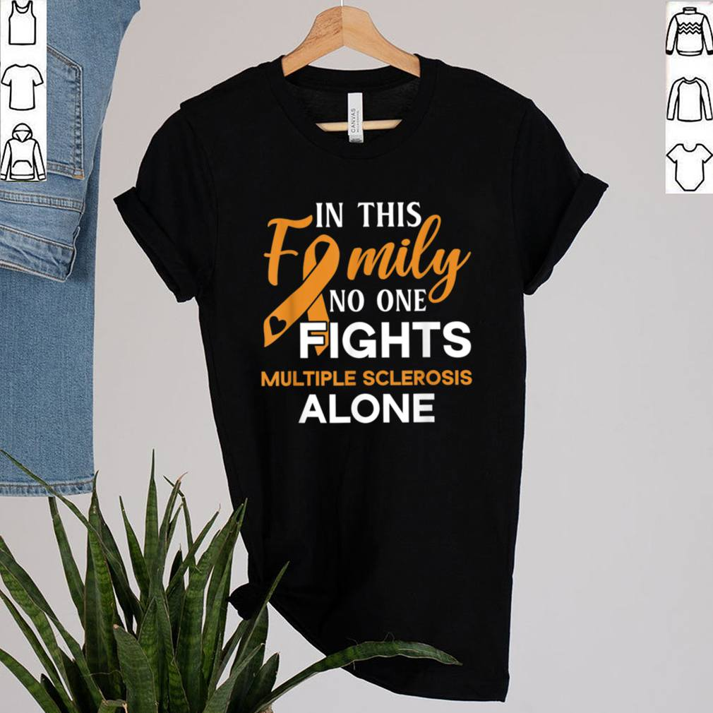 Family dont fight alone Multiple Sclerosis shirt 2