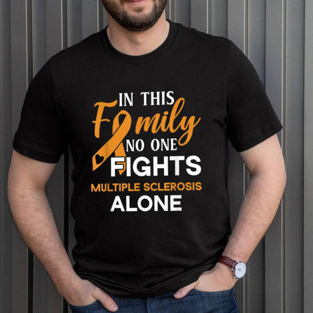 Family dont fight alone Multiple Sclerosis shirt 3
