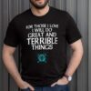 For Those I Love I will Do Great And Terrible Things Shirt 2 1