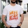 Hell Other People shirt