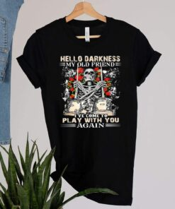 Hello Darkness My Old Friend Ive Come To Play With You Again Skull Drum Rose Shirt 1 1