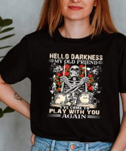 Hello Darkness My Old Friend Ive Come To Play With You Again Skull Drum Rose Shirt 3 1