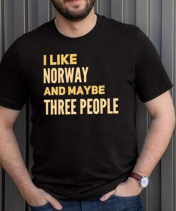 I Like Norway And Maybe Three People Shirt 1 1