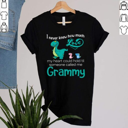 I Never Knew How Much Love My Heart Could Hold Til Someone Called Me Grammy Saurus T shirt 1 2
