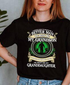 I asked god to make Me a better man he sent Me my grandson I asked god for an angel shirt 8