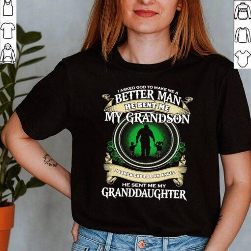 I asked god to make Me a better man he sent Me my grandson I asked god for an angel shirt 6