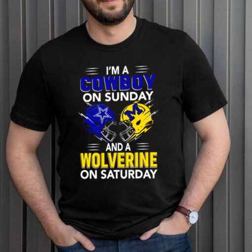 Im a Cowboy on Sunday and a Wolverine on Saturday shirt