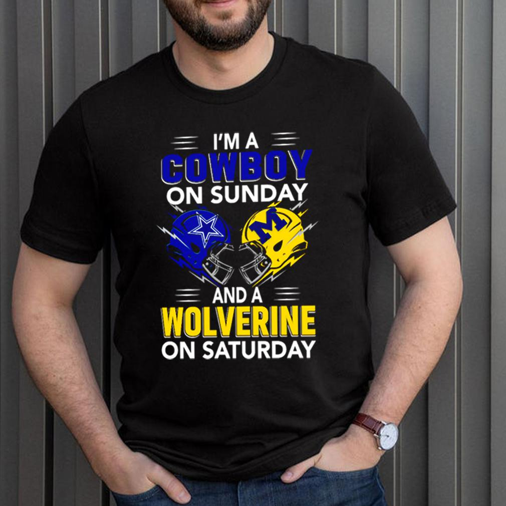 Im a Cowboy on Sunday and a Wolverine on Saturday shirt 3