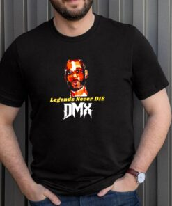 Legends never die DMX shirt