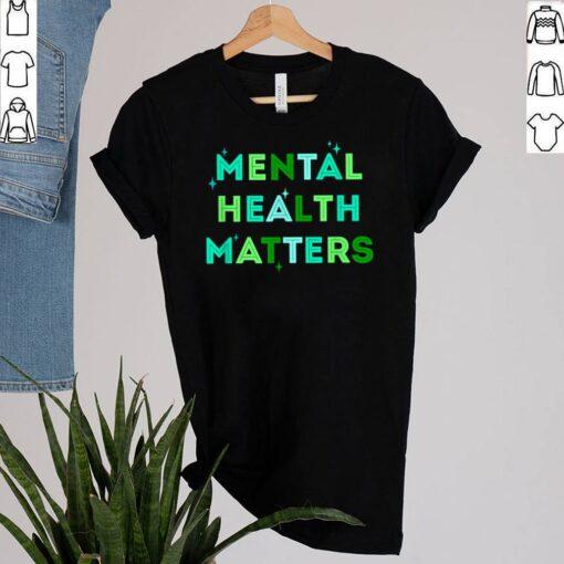 Mental Health Matterstal Health Awareness Month shirt 2