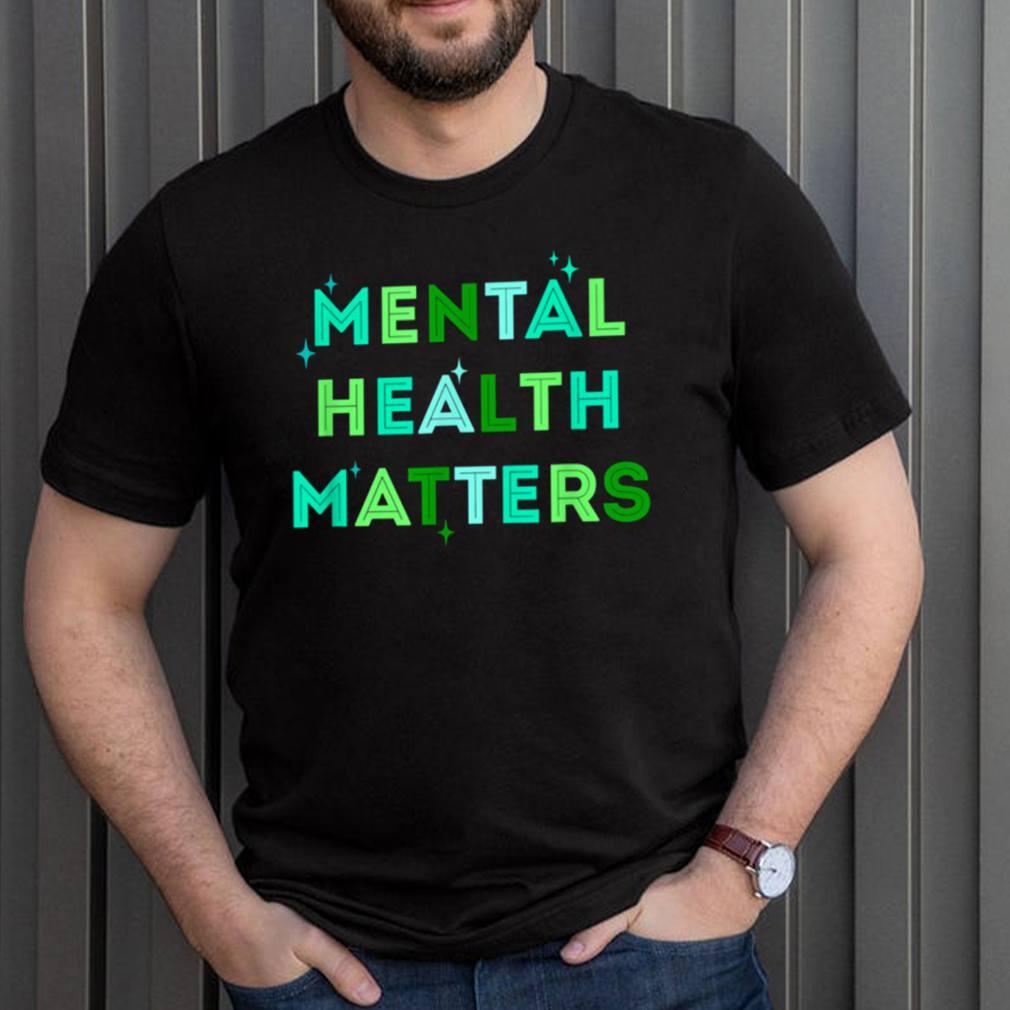 Mental Health Matterstal Health Awareness Month shirt 3