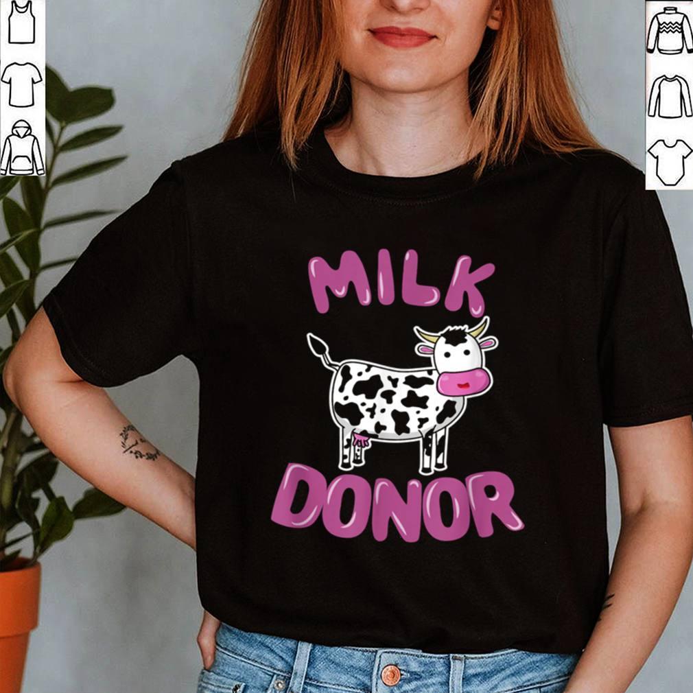Milk Donor Cute Cow shirt
