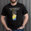 Minion im a member of the cis team cant stand idiots shirt