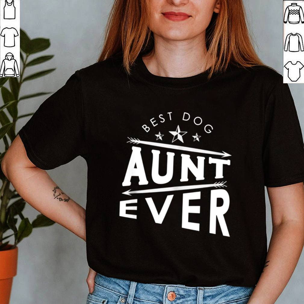 Mothers Day Humor Retro Quote Dog Aunt shirt