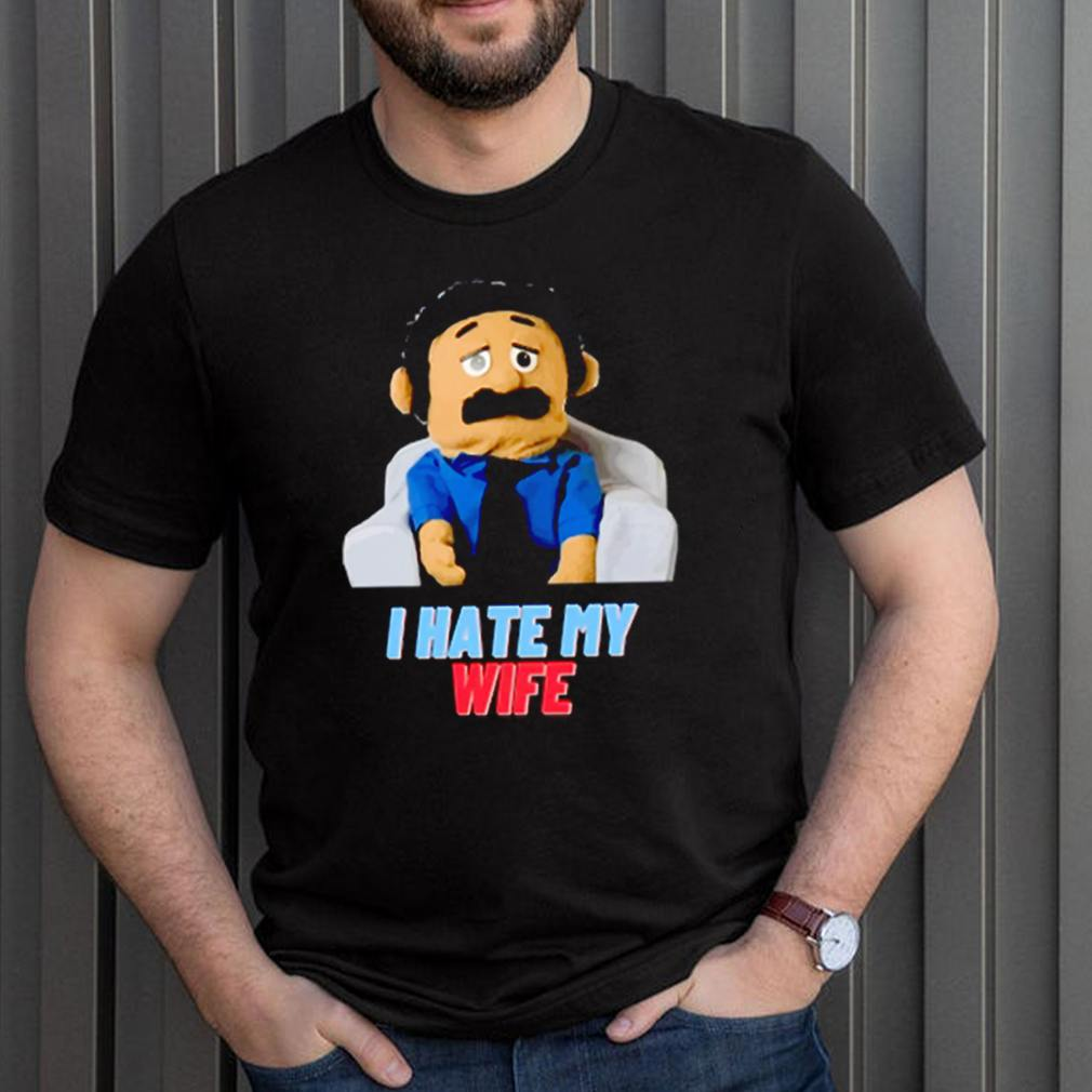 Silly Puppets I hate my wife shirt 3