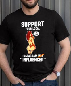 Support your local use my promo code instagram hoe influencer shirt