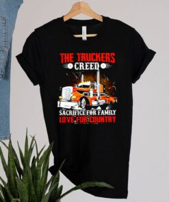 The Truckers Creed Sacrifice For Family Love For Country shirt 2