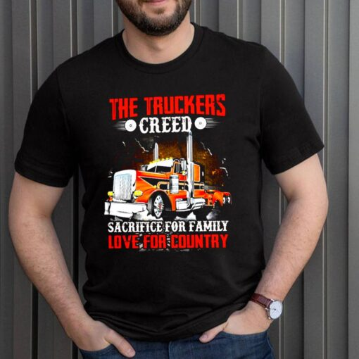 The Truckers Creed Sacrifice For Family Love For Country shirt 3