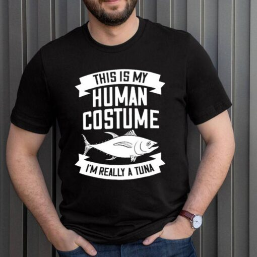 This Is My Human Costume Im Really A Tuna shirt 3
