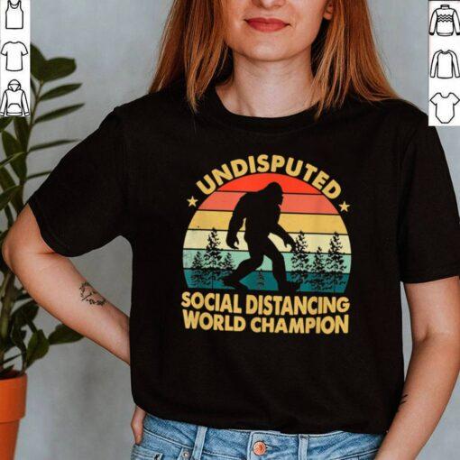 Undisputed Social Distancing World Champion shirt