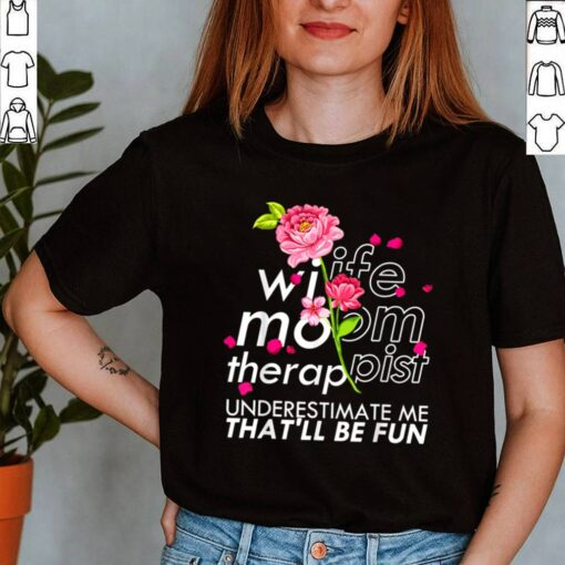 Wife Mom Therapist Cute Mothers Day Floral Therapist shirt