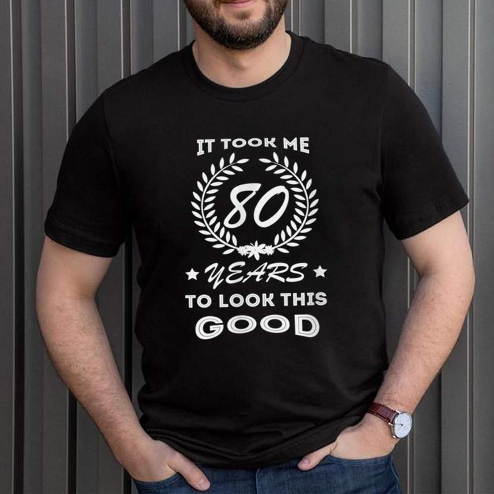 80th Birthday Apparel Loves Cute Sayings shirt 1