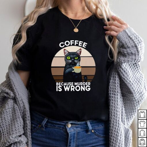 Black Cat Coffee Because Murder Is Wrong Vintage Shirt 5