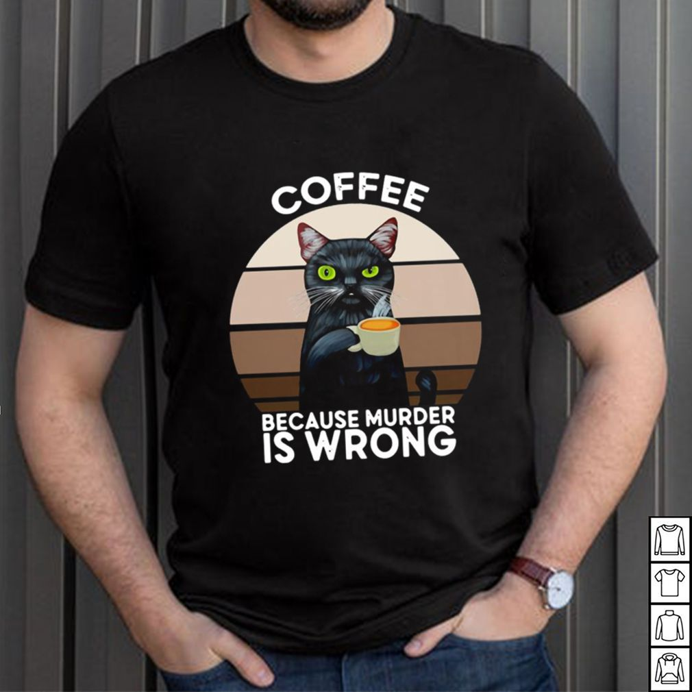Black Cat Coffee Because Murder Is Wrong Vintage Shirt 12