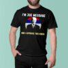 Im Joe message and I approve this Biden shirt