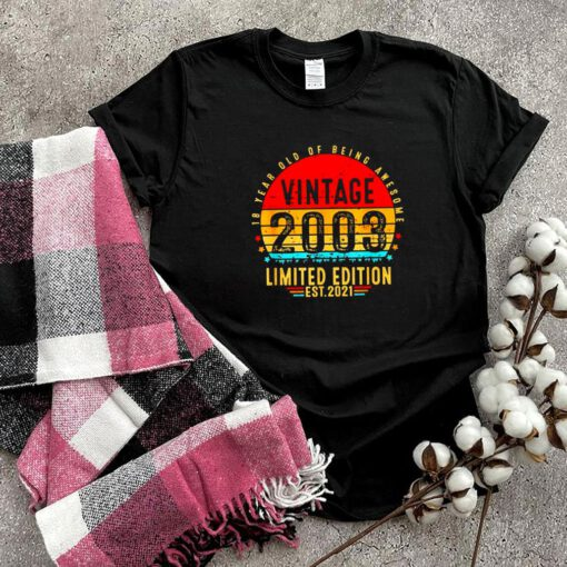 18 years old of being awesome vintage 2003 Limited Edition est 2021 shirt