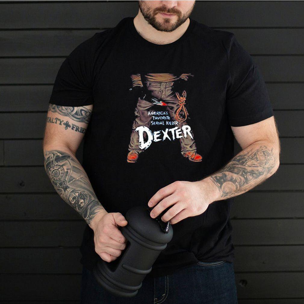 America's Favorite Serial Killer Dexter shirt 2