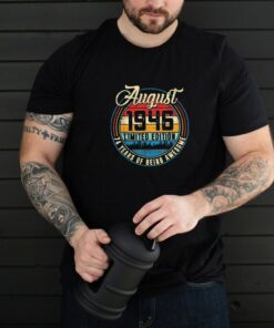 August 1946 limited edition 74 Years Of Being Awesome 74 Year Old T-Shirt