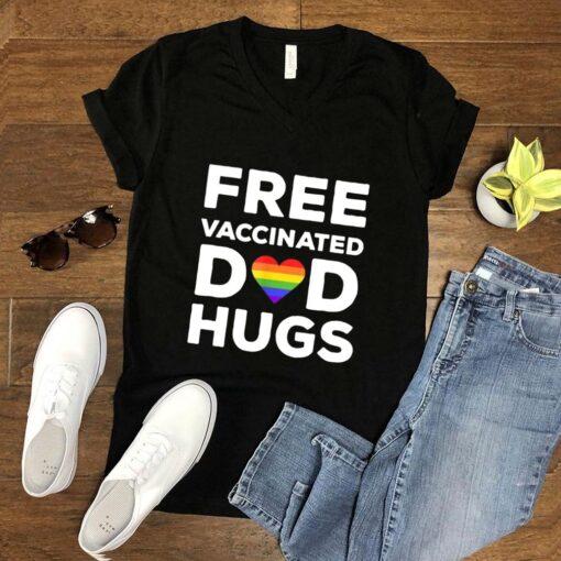 Free vaccinated dad hugs Gay Pride LGBT T Shirt