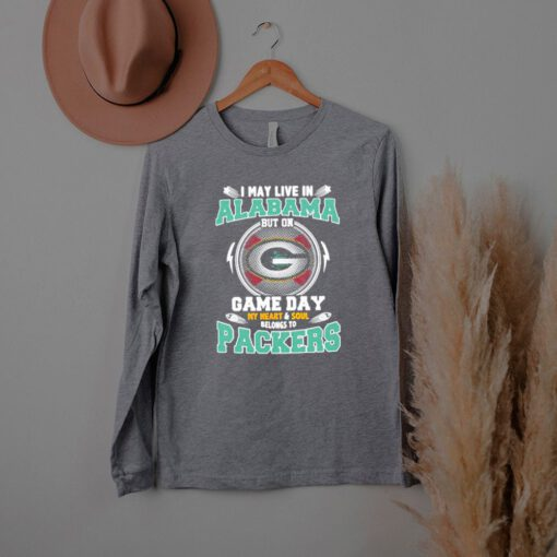 I may live in Alabama but on game day my heart soul Packers football shirt