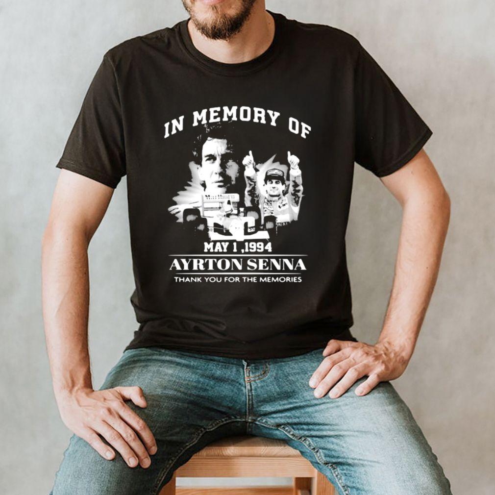 In Memory Of May 1 1994 Ayrton Senna Thank You For he Memories Shirt