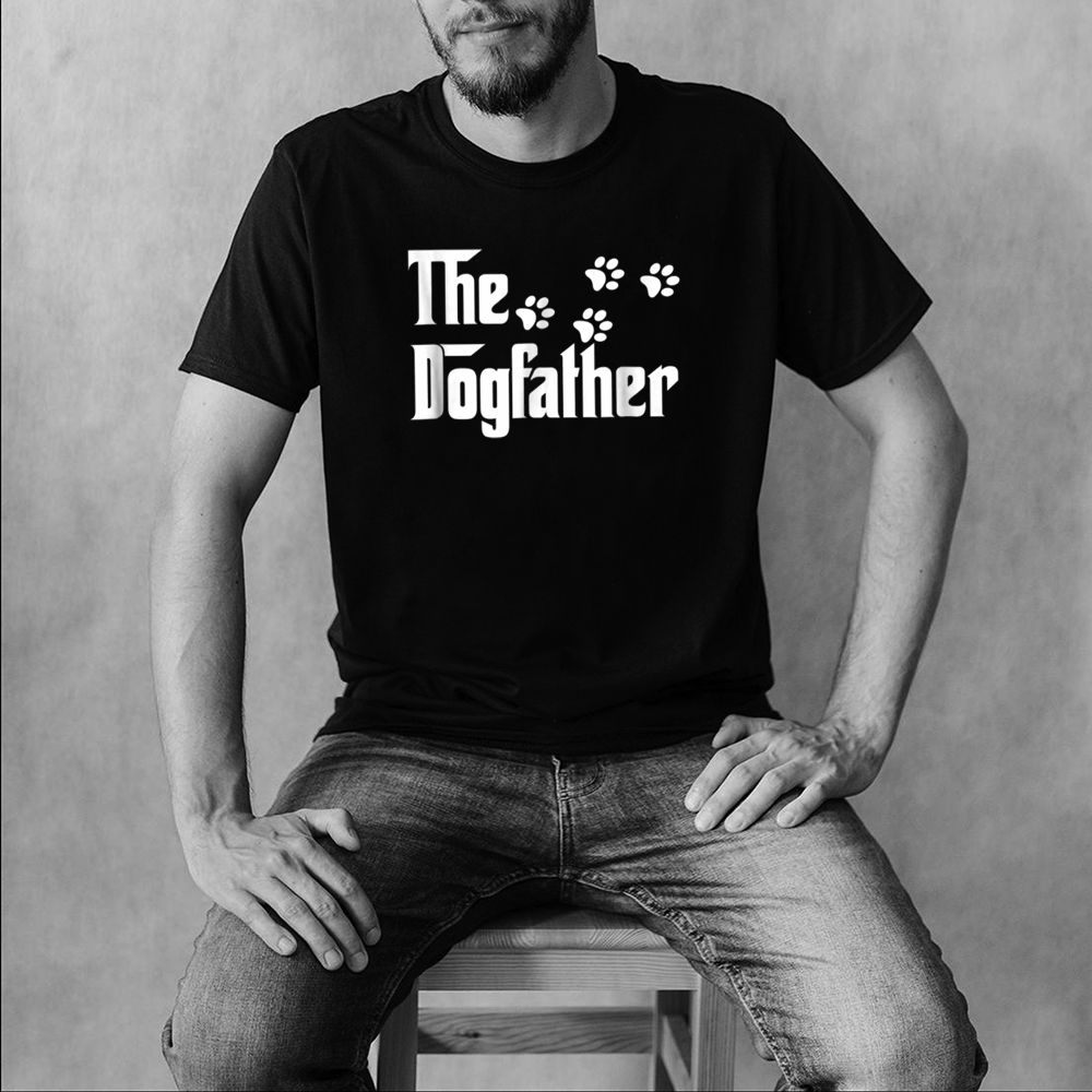 The Dogfather T Shirt Dad Fathers Day Gift Dog Lover 7