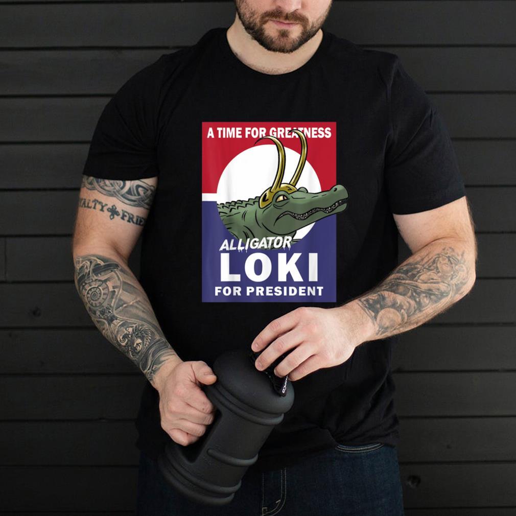 A.l.l.i.g.a.t.o.r Loki for Greatnes T-Shirt